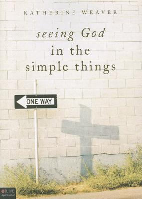 Seeing God in the Simple Things