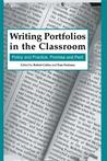 Writing Portfolios in the Classroom: Policy and Practice, Promise and Peril