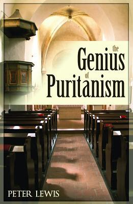 The Genius Of Puritanism by Peter H. Lewis