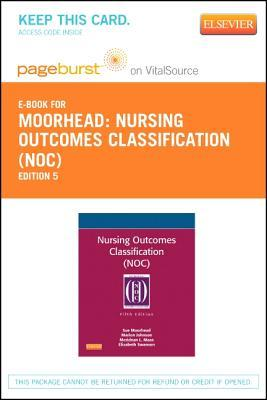 Nursing Outcomes Classification (Noc) - Elsevier eBook on Vitalsource (Retail Access Card): Measurement of Health Outcomes