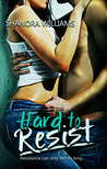 Hard to Resist by Shanora Williams