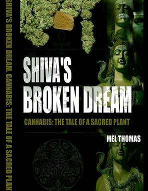 Shiva's Broken Dream. Cannabis: The tale of a sacred plant.