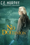 No Dominion by C.E. Murphy