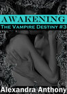 Awakening (The Vampire Destiny,  #3)