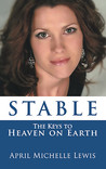 Stable: The Keys to Heaven on Earth