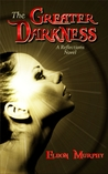 The Greater Darkness