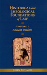 Historical and Theological Foundations of Law by John Eidsmoe