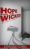 Hope for the Wicked by Edward Lorn