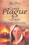 The Great Plague: The Diary of Alice Paynton, London, 1665-1666