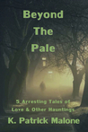 Beyond The Pale: 5 Arresting Tales of Love & Other Hauntings
