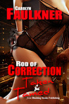 Rod of Correction: Taken and Tamed