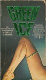 Green Ice by Gerald A. Browne