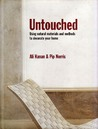 Untouched: Using Natural Materials and Methods to Decorate Your Home