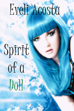 Spirit of a Doll by Eveli Acosta