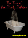 The Tale of the Bloody Bathtub