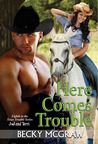 Here Comes Trouble (Texas Trouble, #8)