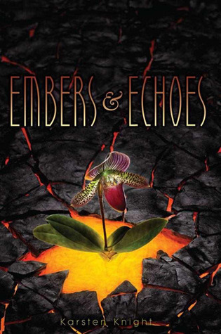 Embers and Echoes by Karsten Knight