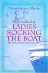 The Divine Circle of Ladies Rocking the Boat (A Cass Shipton Mystery #6)