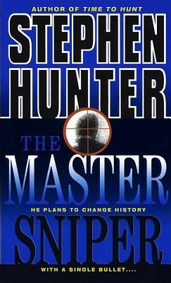 Master Sniper, The by Stephen Hunter