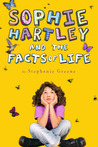Sophie Hartley and the Facts of Life by Stephanie Greene