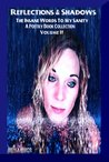 Reflections & Shadows The Insane Words To My Sanity ( An Empowering & Inspirational Poetry Book Collection) Volume II