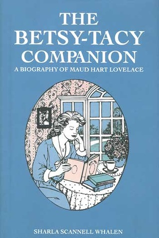 The Betsy-Tacy Companion by Sharla Scannell Whalen