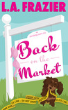 Back on the Market by L.A. Frazier