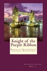 Knight of the Purple Ribbon by Jennifer Leigh Wells