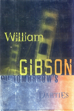 All Tomorrow's Parties by William Gibson
