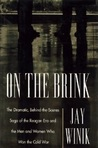 On the Brink: The Dramatic Behind the Scenes Saga of the Reagan Era and the Men and Women Who Won the Cold War