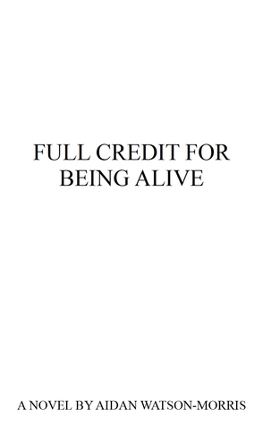 Full Credit for Being Alive
