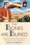 The Bones are Buried (Lord Edward Corinth & Verity Browne, #2)