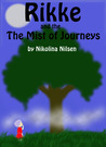 Rikke and The Mist of Journeys