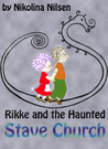 Rikke and the Haunted Stave Church by Nikolina Nilsen