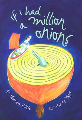 If I Had a Million Onions by Sheree Fitch
