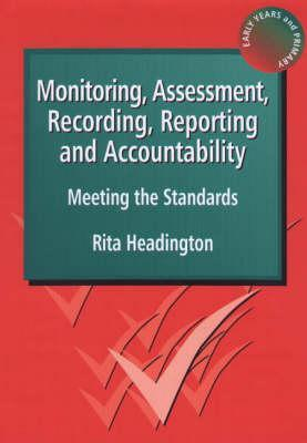 Monitoring, Assessment, Recording, Reporting and Accountability: Meeting the Standards