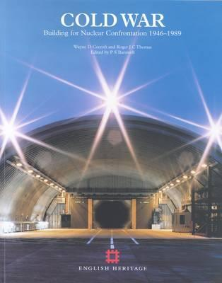 Cold War: Building for Nuclear Confrontation 1946-1989