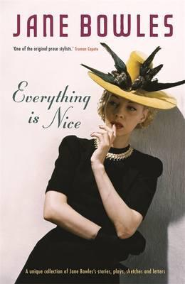 Everything Is Nice: Collected Stories, Fragments and Plays