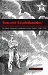 Rats and Revolutionaries: The Labour Movement in Australia and New Zealand 1890-1940