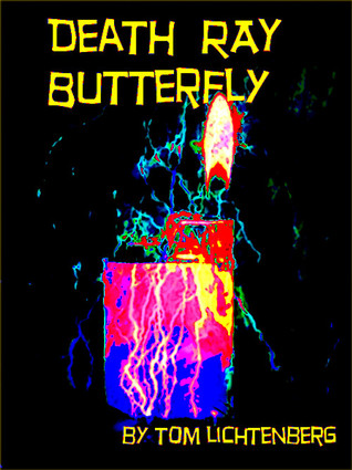 Death Ray Butterfly by Tom Lichtenberg