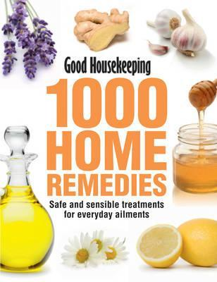 1000 Home Remedies: Tried, Trusted, Tested Remedies for Everyday Ailments
