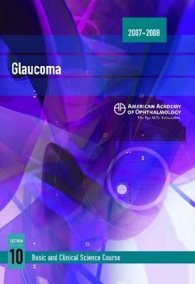2007-2008 Basic and Clinical Science Course Section 10: Glaucoma