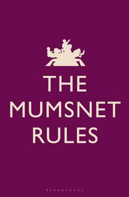 The Mumsnet Rules.