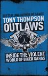 Outlaws: Inside the Violent World of Biker Gangs