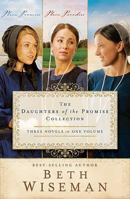 The Daughters of the Promise Collection: Plain Promise, Plain Paradise, Plain Proposal (Daughters of the Promise #3-5)