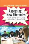 Assessing New Literacies: Perspectives from the Classroom