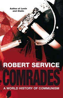 Comrades: A World History of Communism by Robert Service — Reviews ...