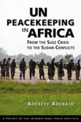 Un Peacekepping in Africa: From the Suez Crisis to the Sudan Conflicts
