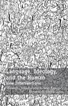 Language, Ideology, and the Human: New Interventions