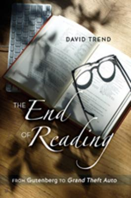 "The End of Reading: From Gutenberg to ""Grand Theft Auto"""